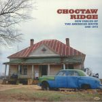 Choctaw Ridge: New Fables Of The American South 1968-1973