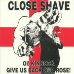 Oi! Kinnock Give Us Back Our Rose! (reissue)