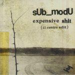 Expensive Shit (45 Centre Edit)