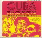 CUBA: Music & Revolution Culture Clash In Havana Experiments In Latin Music 1975-85 Vol 2
