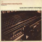 Leonardo Marques Presents: Ilha Do Corvo Sounds Vol 1