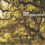 The Invisible Band (20th Anniversary Edition)