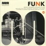 Funk: Groovy Anthems By The Kings Of Funk