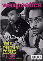 Wax Poetics Magazine - Issue 33: The Philly Issue (feat Gamble & Huff, Questlove, Sonny Hopson, Vince Montana, Teddy Pendergrass, The Stylistics, Howard Tate + more!)