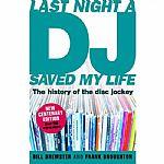 Last Night A DJ Saved My Life: The History Of The Disc Jockey (new edition)