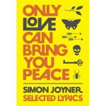 Only Love Can Bring You Peace: Selected Lyrics