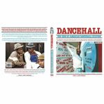 Dancehall: The Rise Of Jamaican Dancehall Culture (reissue)