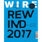 Wire Magazine: January 2018 Issue #407