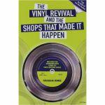 The Vinyl Revival & The Shops That Made It Happen