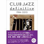 Club Jazz Definitive 1984-2015 (by Mitsuru Ogawa) (Japanese text)