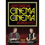 On Cinema At The Cinema Reader: Vol 1 2010-2018 (by Brandan Kearney)