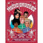 Music Oracles: Creative & Life Inspiration From 50 Musical Icons
