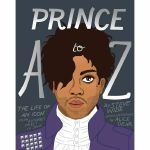 Prince A To Z (by Steve Wide & Alice Oehr)