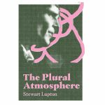 The Plural Atmosphere (by Stewart Lupton)