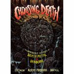 Choosing Death: The Improbable History Of Death Metal & Grindcore (by Albert Mudrian)