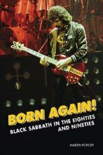 Born Again: Black Sabbath In The Eightes & Nineties (by Martin Popoff)
