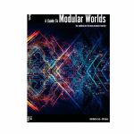 A Guide To Modular Worlds, by Rolf-Dieter Lieb & Ulf Kaiser