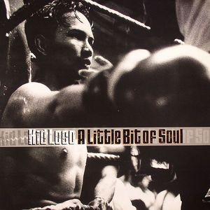 KID LOCO - A Little Bit Of Soul