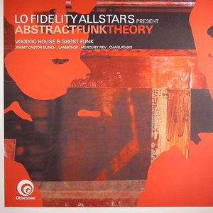 VARIOUS - Lo Fidelity Allstars Present Abstract Funk Theory: Voodoo House & Ghost Funk
