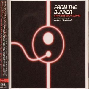 WEATHERALL, Andrew/VARIOUS - From The Bunker: A Rotters Golf Club Mix