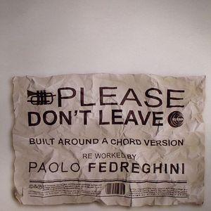 FEDREGHINI, Paolo - Please Don't Leave