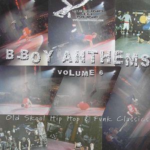 VARIOUS - B Boy Anthems Volume Six (Old Skool Hip Hop & Funk Classics)