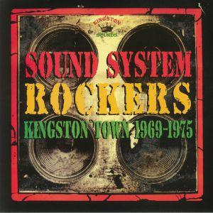 VARIOUS - Sound System Rockers: Kingston Town 1969-1975
