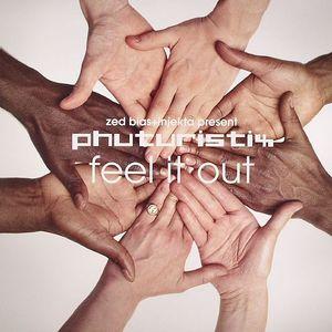 BIAS, Zed & INJEKTA present PHUTURISTIX - Feel It Out