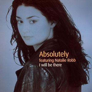 ABSOLUTELY feat NATALIE ROBB - I Will Be There