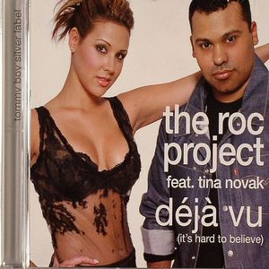 ROC PROJECT, The feat TINA NOVAK - Deja Vu (It's Hard To Believe)