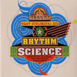 DJ SPOOKY/VARIOUS - That Subliminal Kid Rhythm Science (Excerts & Allegories From The Sub Rosa Audio Archive)
