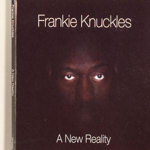 KNUCKLES, Frankie - A New Reality