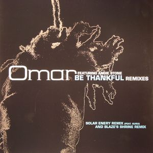 OMAR feat ANGIE STONE - Be Thankful (remixes)