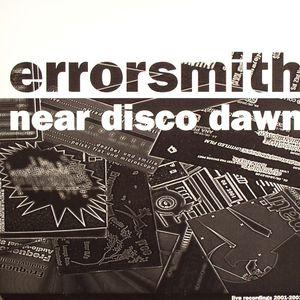 ERRORSMITH - Near Dawn Disco (Live Recordings 2001-2003)