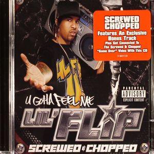 LIL FLIP - U Gotta Feel Me - Screwed & Chopped