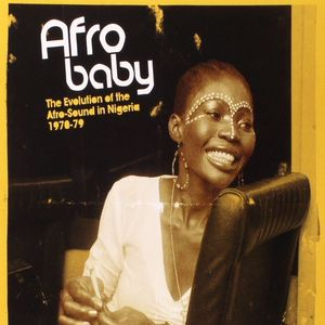 VARIOUS - Afro Baby: The Evolution Of The Afro Sound In Nigeria 1970-79 (repress)