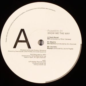 SWAT SQUAD/MAETRIK/JAUMETIC - Show Me The Way