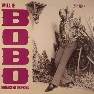 BOBO, Willie - Broasted Or Fried (warehouse find)