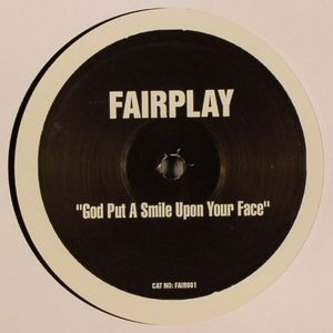FAIRPLAY - God Put A Smile Upon Your Face