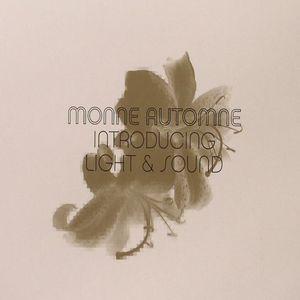 MONNE AUTOMNE - Introducing Light & Sound