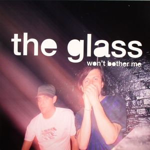 GLASS, The - Won't Bother Me (appears on John Digweed's 'Fabric 20' CD)