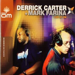 CARTER, Derrick/MARK FARINA/VARIOUS - Live At Om