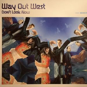 WAY OUT WEST - Don't Look Now