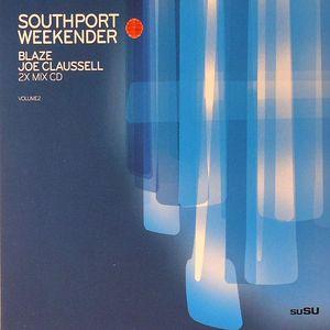 BLAZE/JOE CLAUSSELL/VARIOUS - Southport Weekender Volume 2