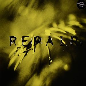 REPAIR - Forgive & Forget (appears on John Digweed's 'Fabric 20' CD)