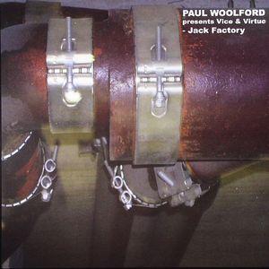 WOOLFORD, Paul presents VICE & VIRTUE - Jack Factory