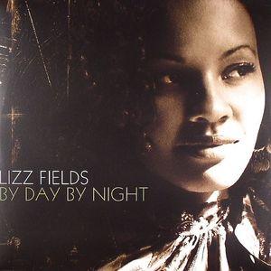 FIELDS, Lizz - By Day By Night