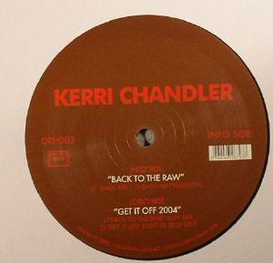CHANDLER, Kerri - Back To The Raw