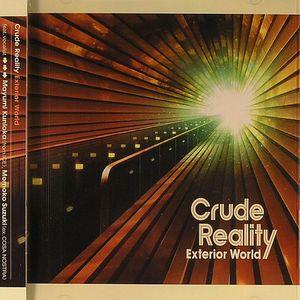 CRUDE REALITY - Exterior World