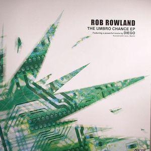 ROWLAND, Rob - The Umbro Chance EP